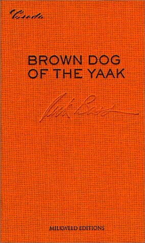 Brown Dog of the Yaak by Rick Bass
