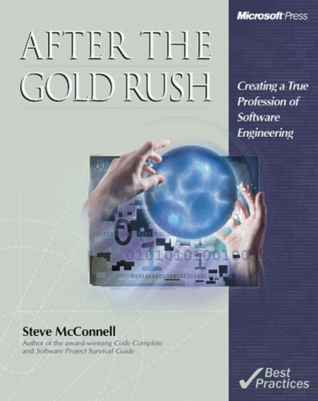 After the Gold Rush by Steve McConnell