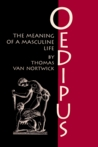 Oedipus: The Meaning of a Masculine Life