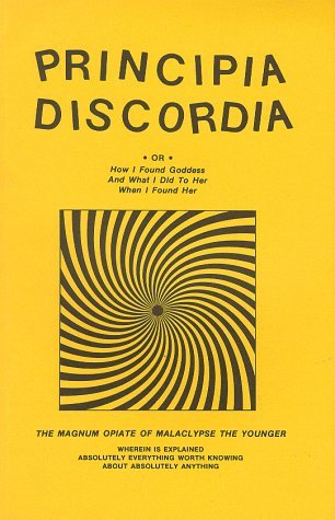 Principia Discordia, Or, How I Found Goddess and What I Did t... by Gregory  Hill