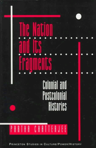 The Nation & Its Fragments: Colonial & Postcolonial Histories