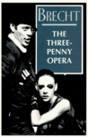 The Threepenny Opera by Bertolt Brecht