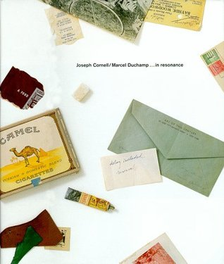 Joseph Cornell/Marcel Duchamp --In Resonance by Ann Temkin