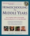 Homeschooling: The Middle Years: Your Complete Guide to Successfully Homeschooling the 8- to 12-Year-Old Child (Prima Home Learning Library)