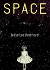 Space by Jesse Lee Kercheval