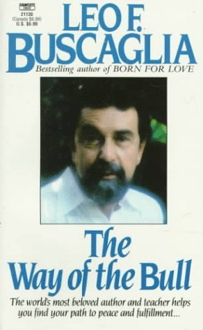 Way of the Bull by Leo Buscaglia
