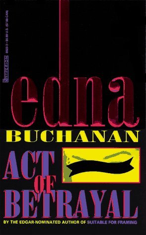 Act of Betrayal by Edna Buchanan
