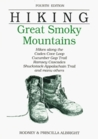 Hiking Great Smoky Mountains: Hikes along the Cades Cove Loop, Cucumber Gap Trail, Ramsay Cascades, Shuckstack-Appalacian Trail, and many others