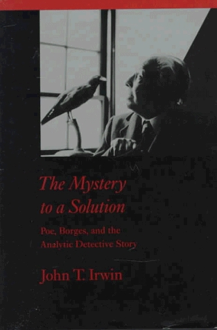 The Mystery to a Solution by John T. Irwin