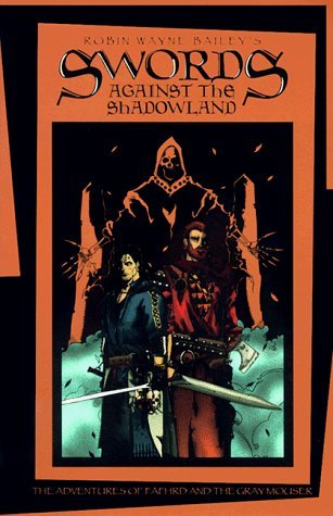 Swords Against the Shadowlands by Robin Wayne Bailey