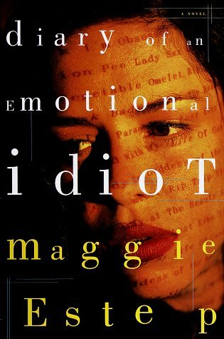 Diary of an Emotional Idiot: A Novel