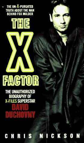 The X-Factor: The Unauthorized Biography of X-Files Superstar David Duchovny