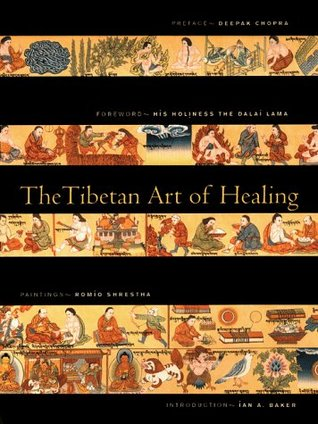 The Tibetan Art of Healing by Ian A. Baker
