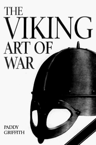 The Viking Art of War by Paddy Griffith