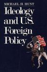Ideology and U.S Foreign Policy