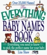 The Everything Baby Names Book; Everything you need to know to pick the perfect name for your baby