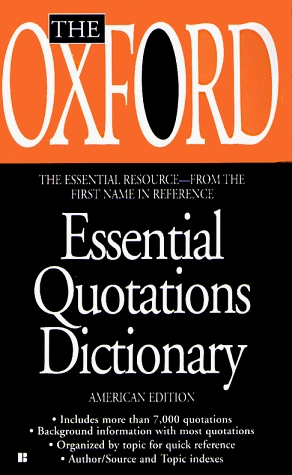 The Oxford Essential Quotations Dictionary by Oxford University Press