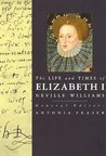The Life and Times of Elizabeth I (Life and Times Series)