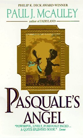 Pasquale's Angel by Paul McAuley