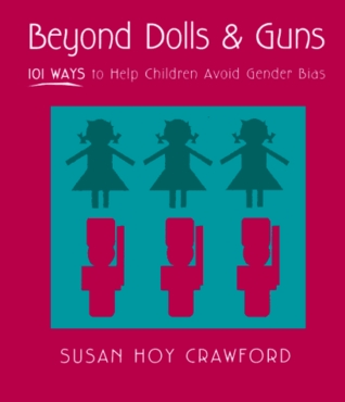Beyond Dolls & Guns by Susan Hoy Crawford