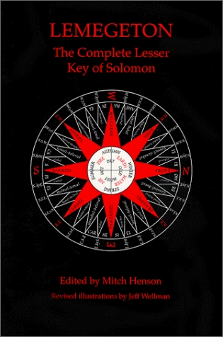 Lemegeton - The Complete Lesser Key of Solomon by Jeff Wellman