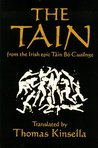 The Tain (from the Irish epic Táin Bó Cuailnge)