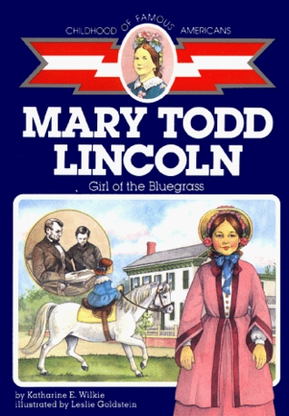 Mary Todd Lincoln by Katharine E. Wilkie
