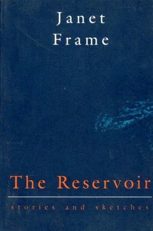 The Reservoir by Janet Frame