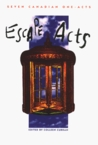 Escape Acts: Seven Canadian One-Acts