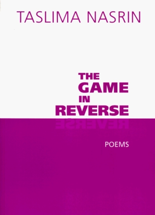 The Game in Reverse by Taslima Nasrin