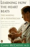 Learning How the Heart Beats: The Making of a Pediatrician