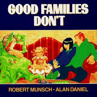 Good Families Don't by Robert Munsch