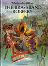 "The Brass Band Robbery (""Tales from Fern Hollow"")"