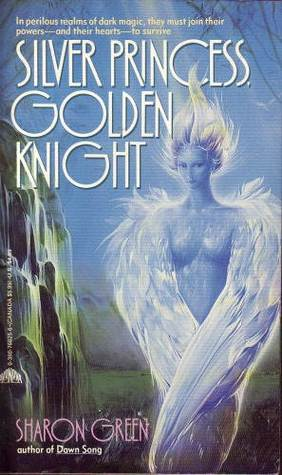 Silver Princess, Golden Knight by Sharon Green