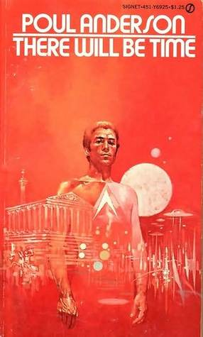 There Will Be Time by Poul Anderson