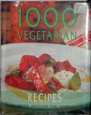 1000 Vegetarian Recipes From Around the World Unknown