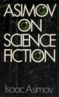Asimov on Science Fiction by Isaac Asimov