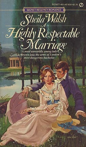 Highly Respectable Marriage by Sheila  Walsh