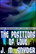 The Positions of Love by J.M. Snyder
