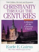 Christianity Through the Centuries: A History of the Christian Church