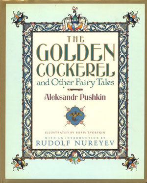 The Golden Cockerel and Other Fairy Tales