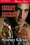 Secret Desires by Stormy Glenn