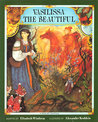 Vasilissa the Beautiful: A Russian Folktale