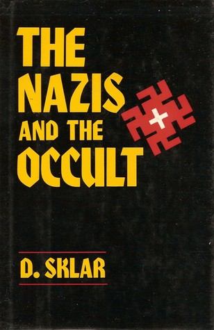 The Nazis & the Occult by Dusty Sklar