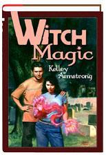 Witch Magic by Kelley Armstrong