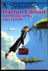 Approaching Oblivion by Harlan Ellison