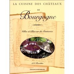 Recipes From The Châteaux Of Burgundy by Gilles du Pontavice