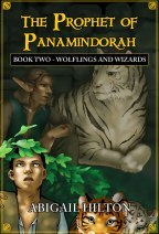 Wolflings and Wizards (Prophet of Panamindorah #2)