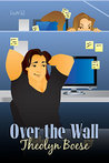 Over The Wall by Theolyn Boese