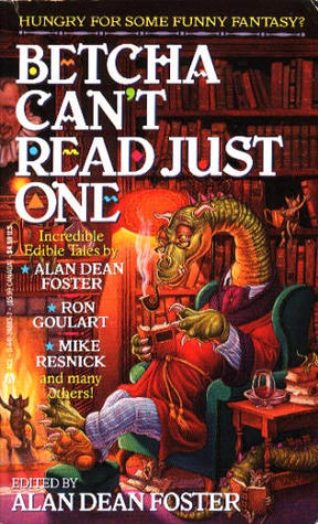 Betcha Can't Read Just One by Alan Dean Foster
